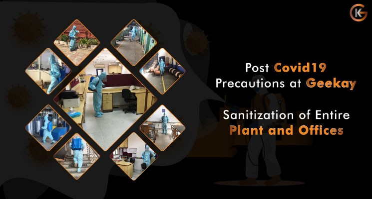 Post Covid 19 Precautions at Geekay – Santization of Plant and Offices