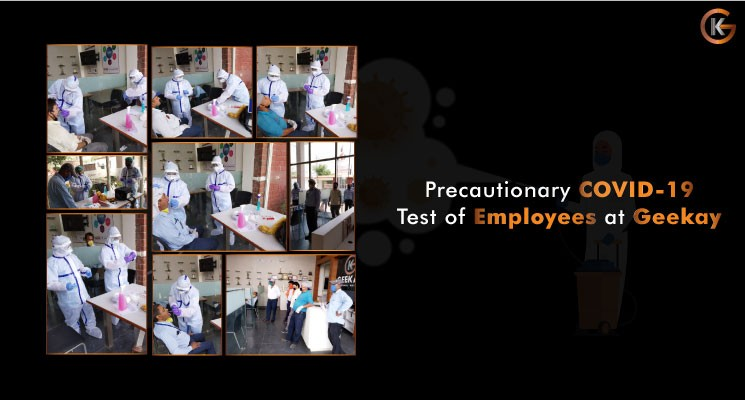 Precautionary COVID-19 Tests of Employees at GEEKAY