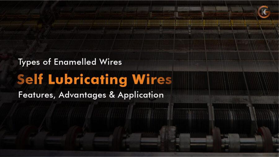 Geekay Blog–Self Lubricated Wires-02